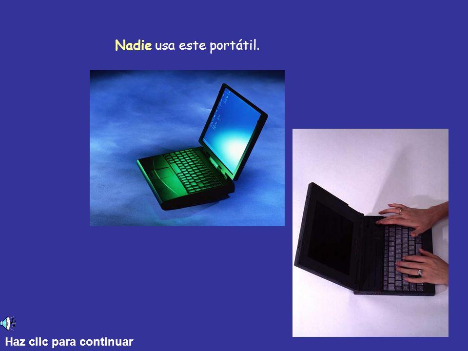 Nadie usa este portátil.
