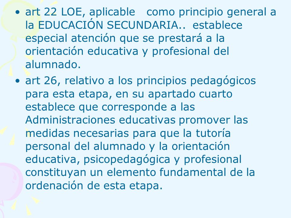 art 22 LOE, aplicable como principio general a la EDUCACIÓN SECUNDARIA