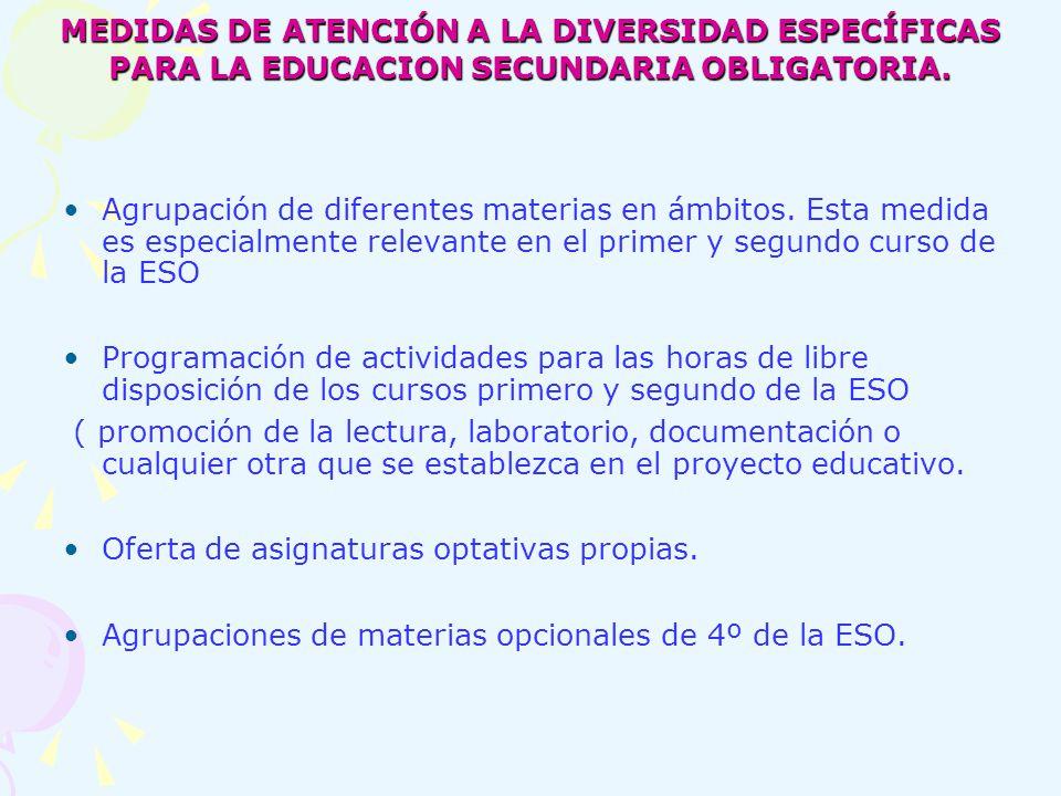 MEDIDAS DE ATENCIÓN A LA DIVERSIDAD ESPECÍFICAS PARA LA EDUCACION SECUNDARIA OBLIGATORIA.