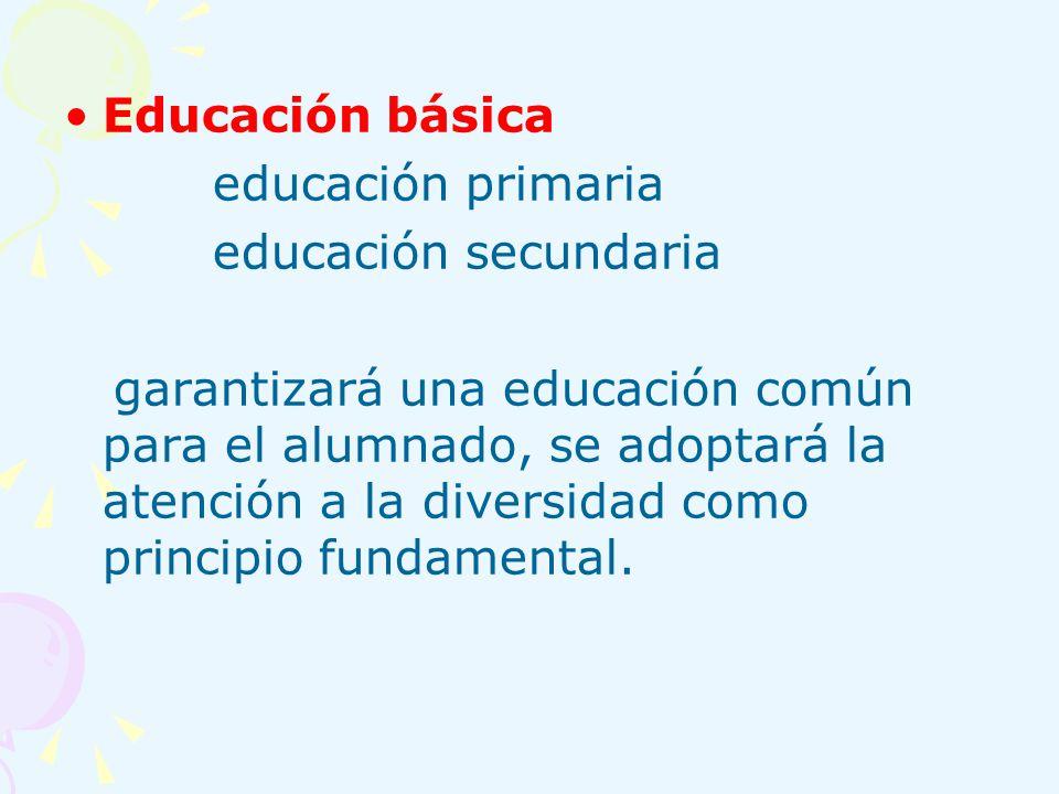 Educación básica educación primaria. educación secundaria.