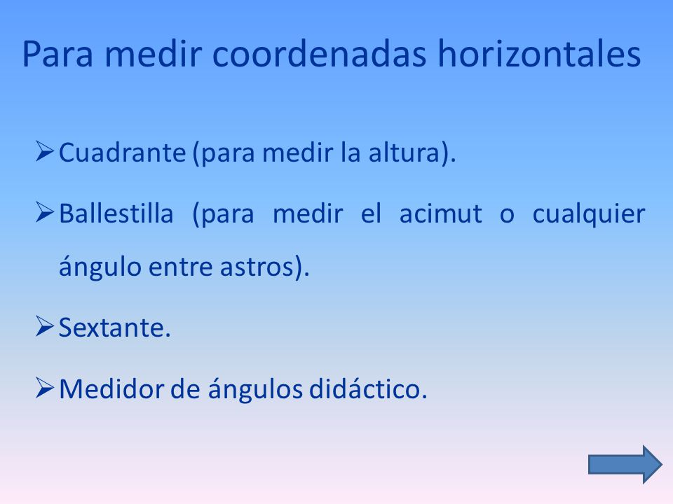 Para medir coordenadas horizontales