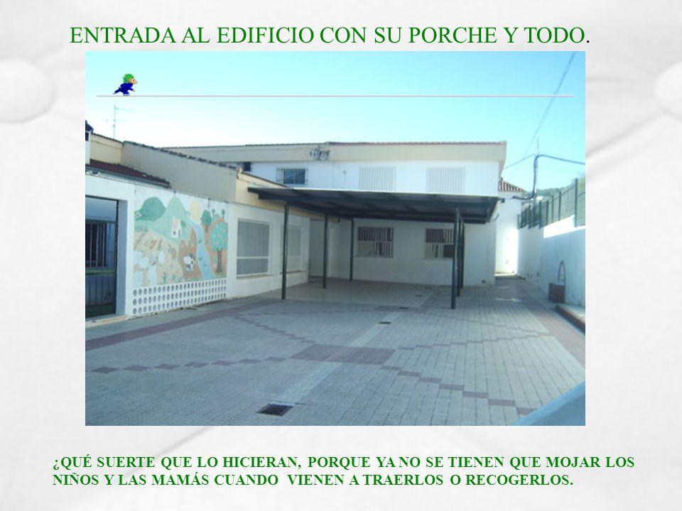 ENTRADA AL EDIFICIO CON SU PORCHE Y TODO.