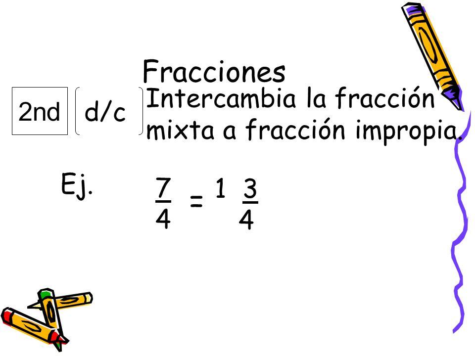 = Fracciones Intercambia la fracción 2nd d/c