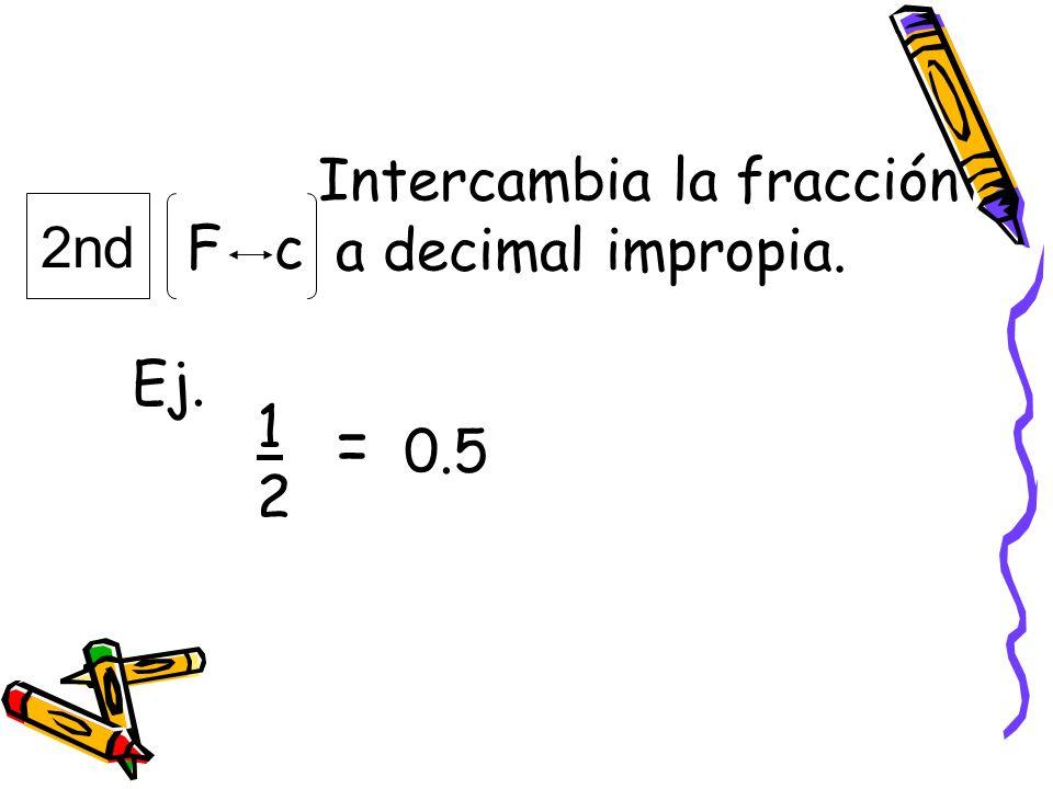 Intercambia la fracción a decimal impropia.