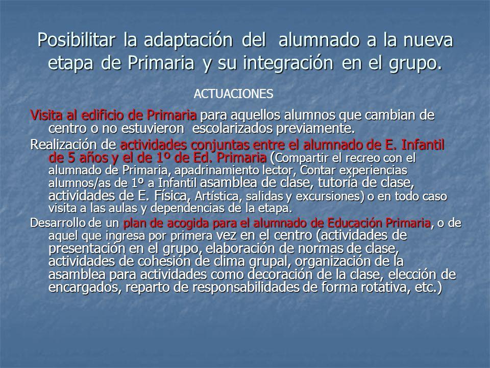 Posibilitar la adaptación del alumnado a la nueva etapa de Primaria y su integración en el grupo.