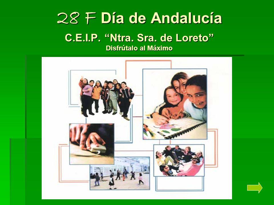 28 F Día de Andalucía C. E. I. P. Ntra. Sra