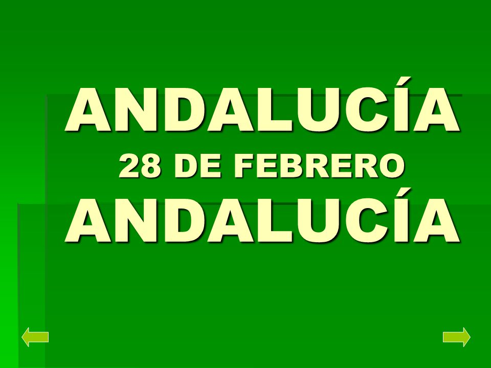 ANDALUCÍA 28 DE FEBRERO ANDALUCÍA