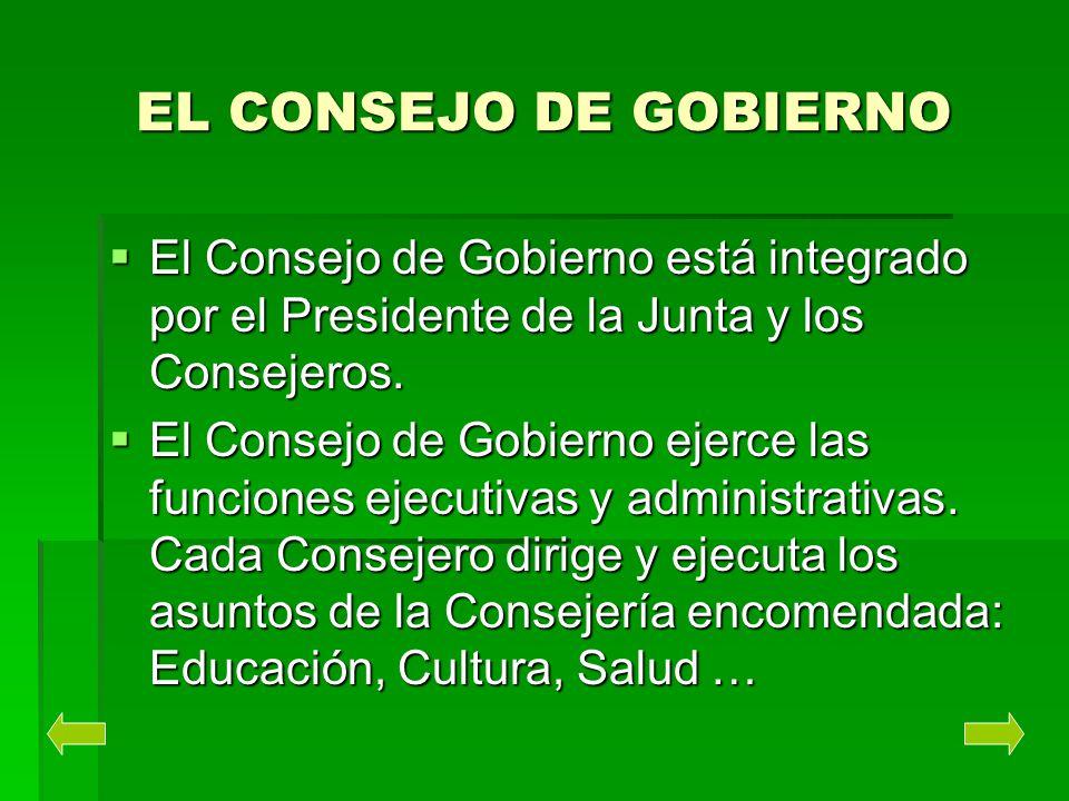 EL CONSEJO DE GOBIERNO El Consejo de Gobierno está integrado por el Presidente de la Junta y los Consejeros.