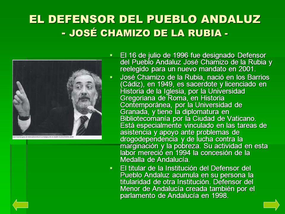 EL DEFENSOR DEL PUEBLO ANDALUZ - JOSÉ CHAMIZO DE LA RUBIA -