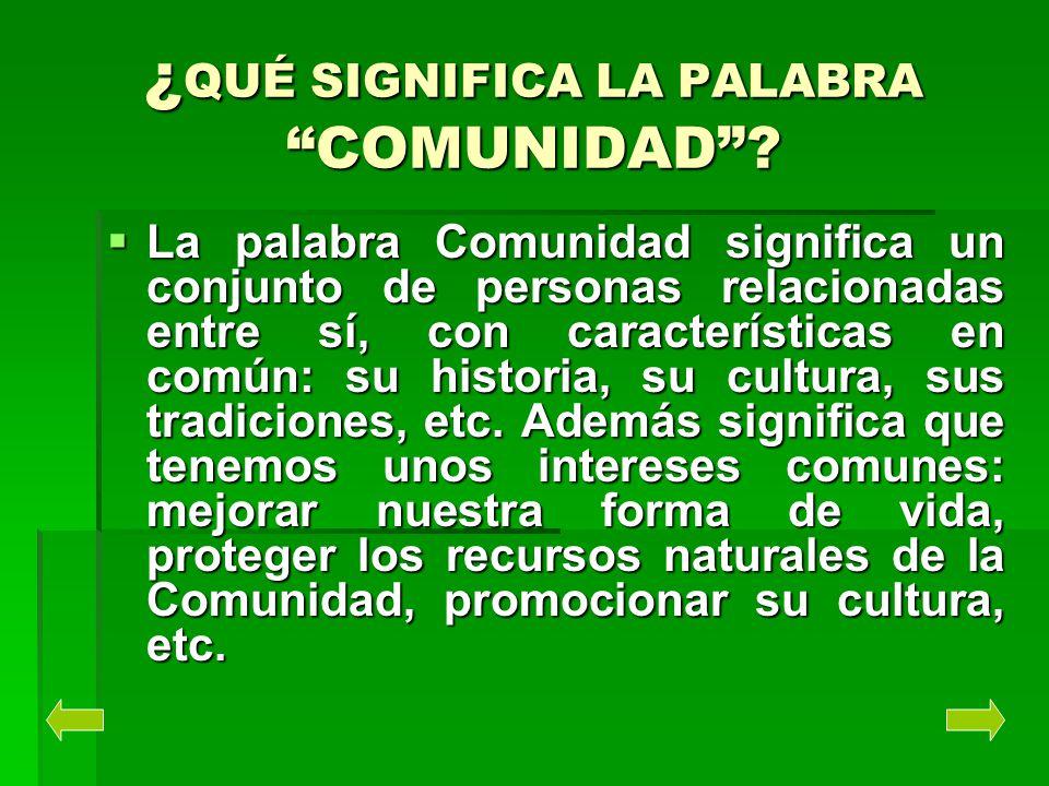 ¿QUÉ SIGNIFICA LA PALABRA COMUNIDAD