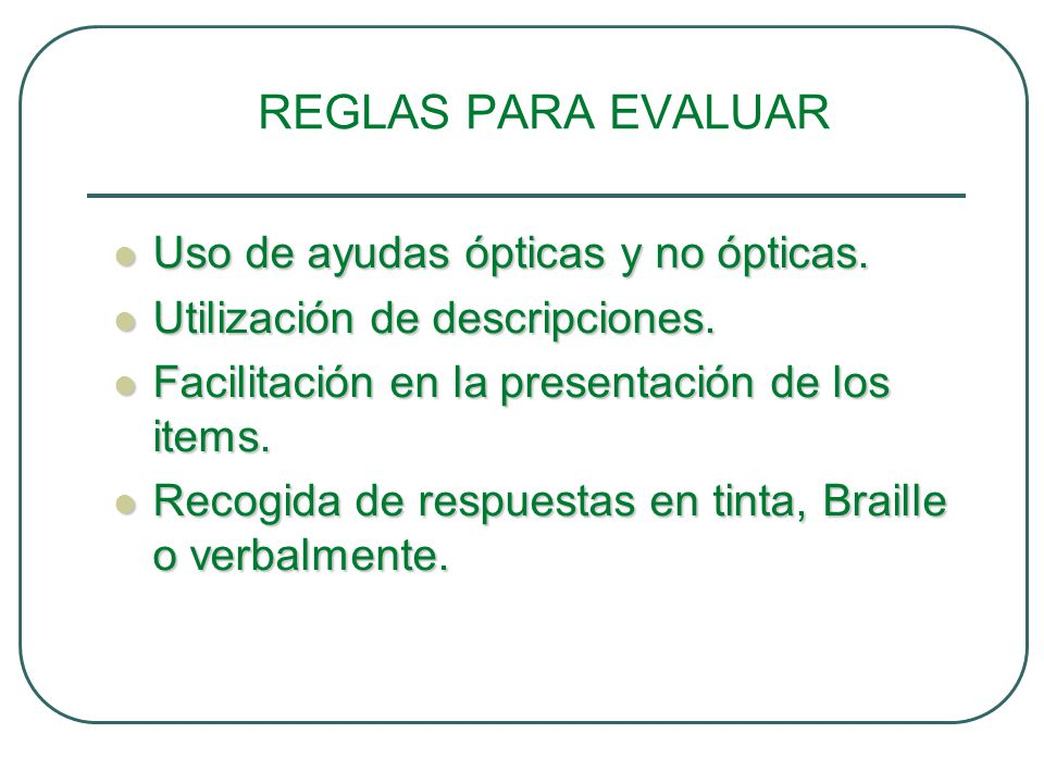 REGLAS PARA EVALUAR Uso de ayudas ópticas y no ópticas.
