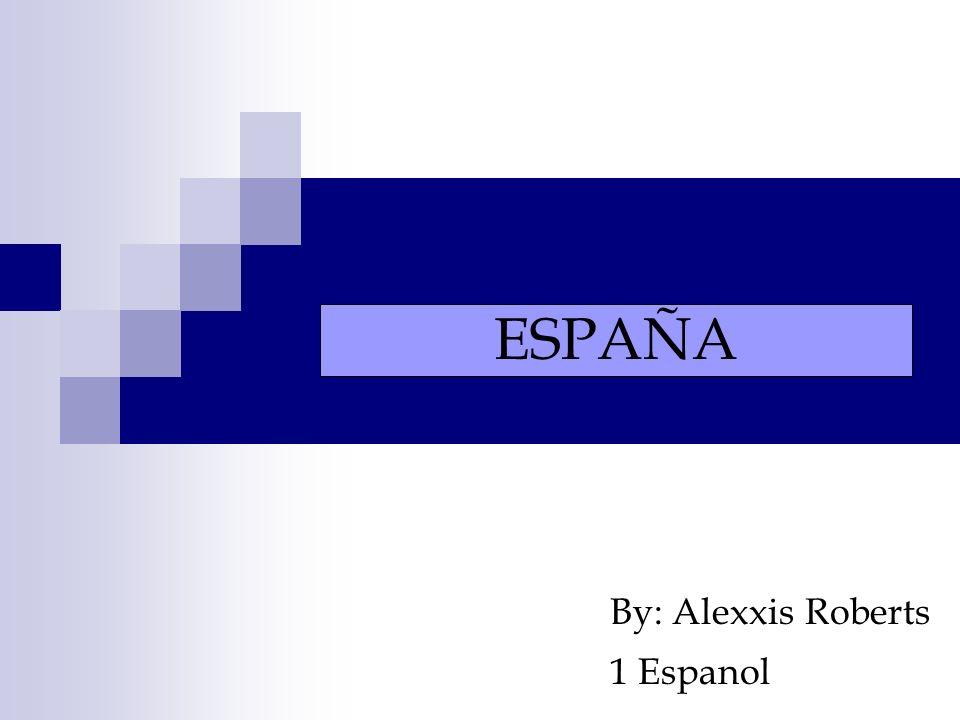 By: Alexxis Roberts 1 Espanol