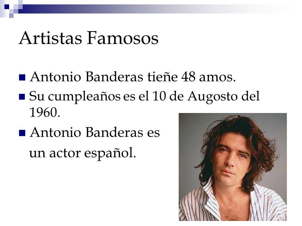 Artistas Famosos Antonio Banderas tieñe 48 amos. Antonio Banderas es
