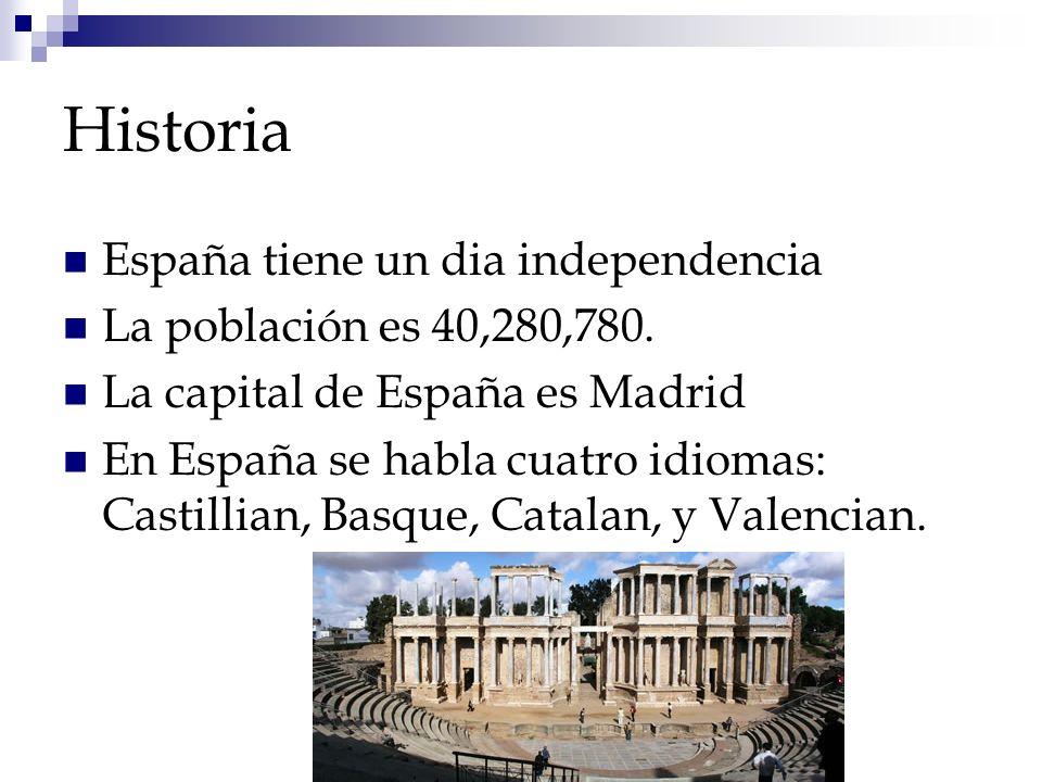 Historia España tiene un dia independencia La población es 40,280,780.