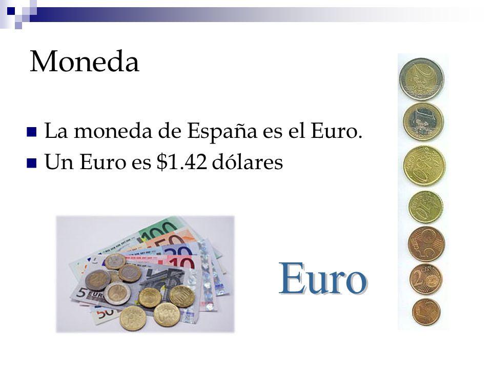 Moneda La moneda de España es el Euro. Un Euro es $1.42 dólares Euro