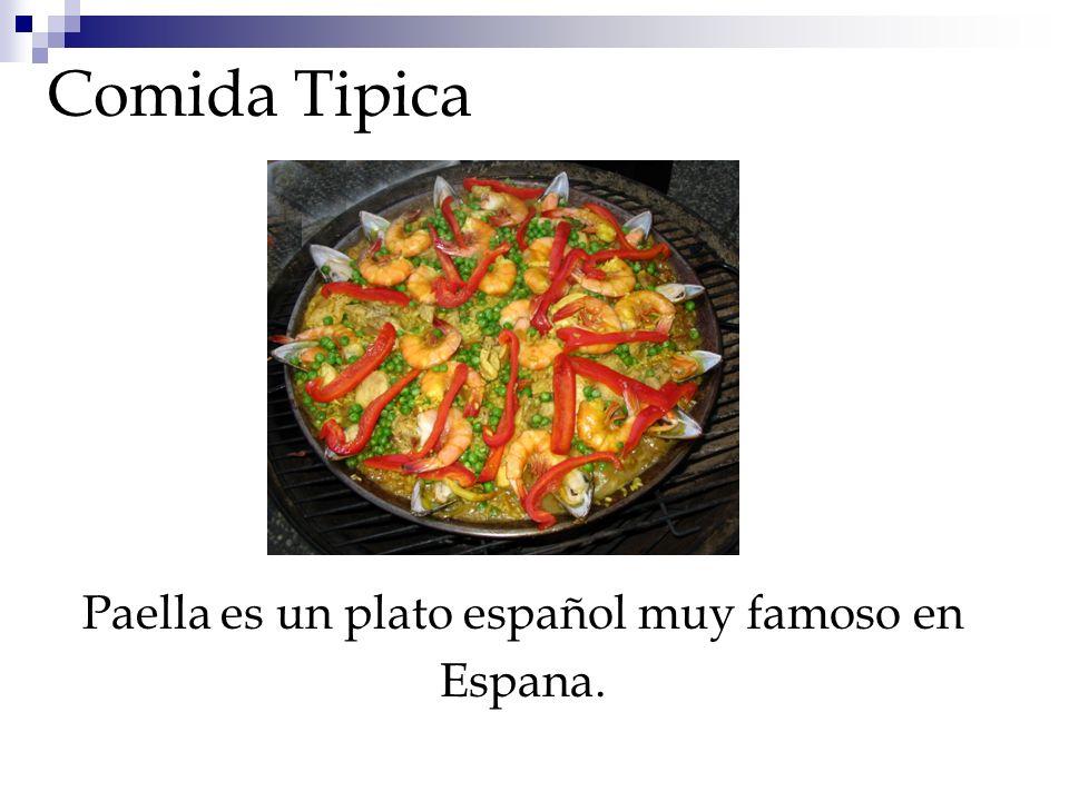 Paella es un plato español muy famoso en