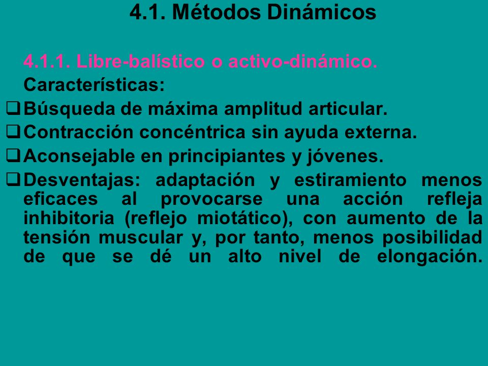 4.1. Métodos Dinámicos 4.1.1. Libre-balístico o activo-dinámico.
