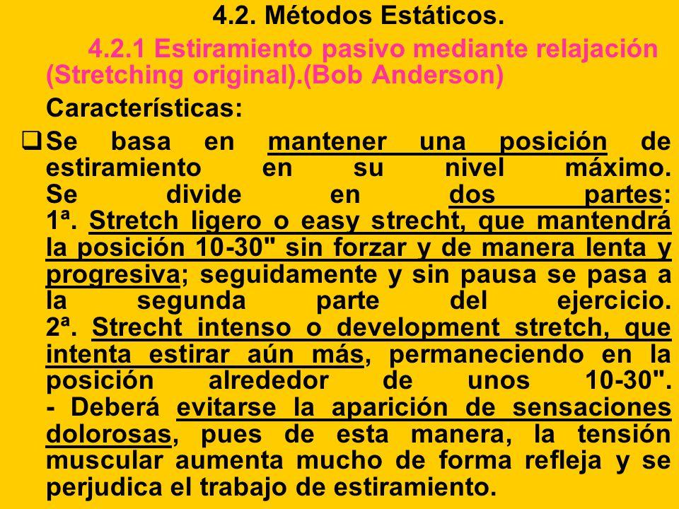 4.2. Métodos Estáticos. 4.2.1 Estiramiento pasivo mediante relajación (Stretching original).(Bob Anderson)