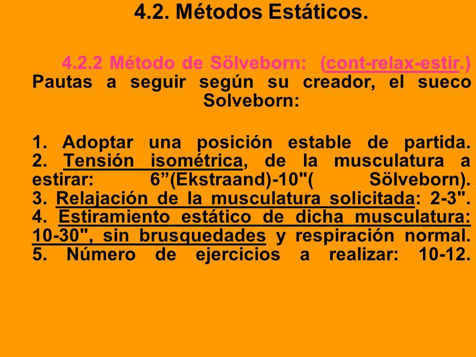4.2. Métodos Estáticos. 4.2.2 Método de Sölveborn: (cont-relax-estir.) Pautas a seguir según su creador, el sueco Solveborn: