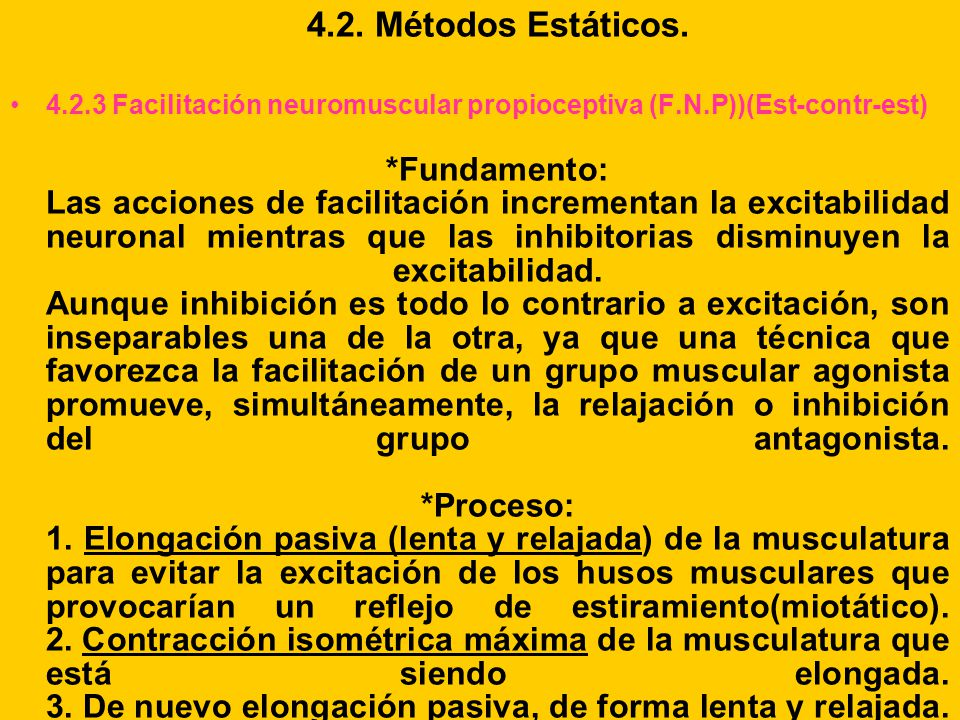 4.2. Métodos Estáticos. 4.2.3 Facilitación neuromuscular propioceptiva (F.N.P))(Est-contr-est)