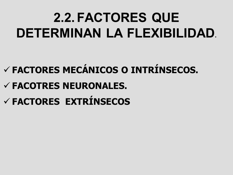 2.2. FACTORES QUE DETERMINAN LA FLEXIBILIDAD.