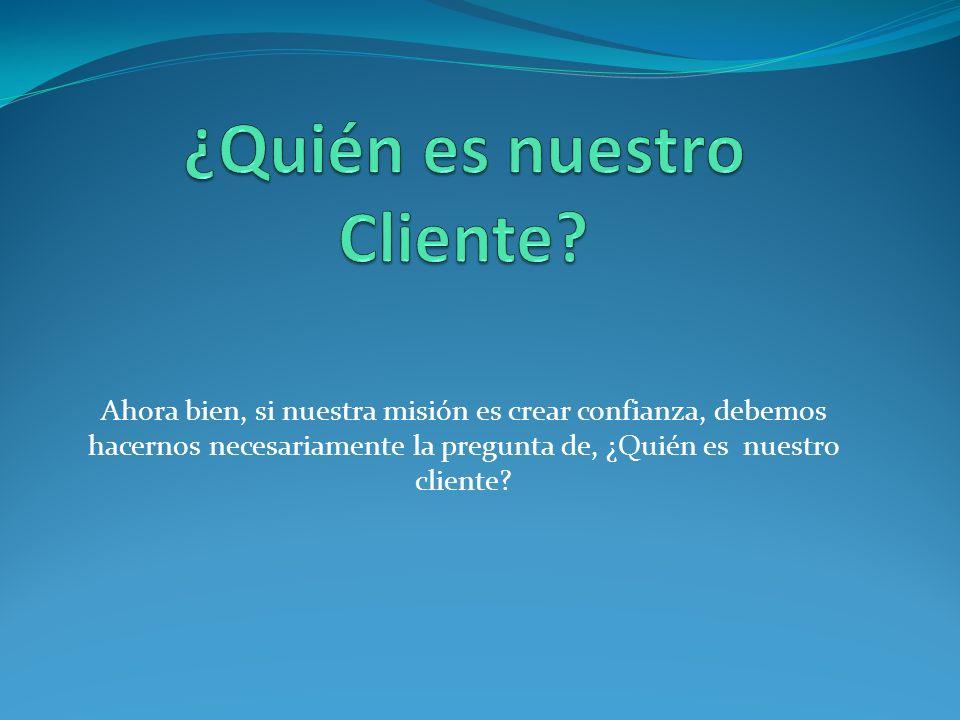 ¿Quién es nuestro Cliente