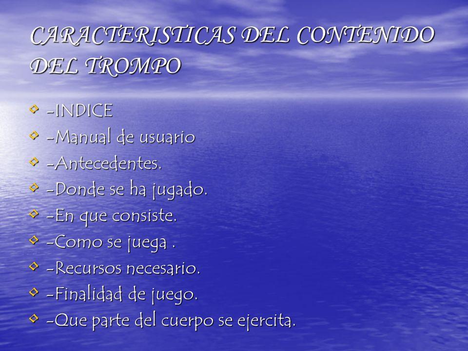 CARACTERISTICAS DEL CONTENIDO DEL TROMPO