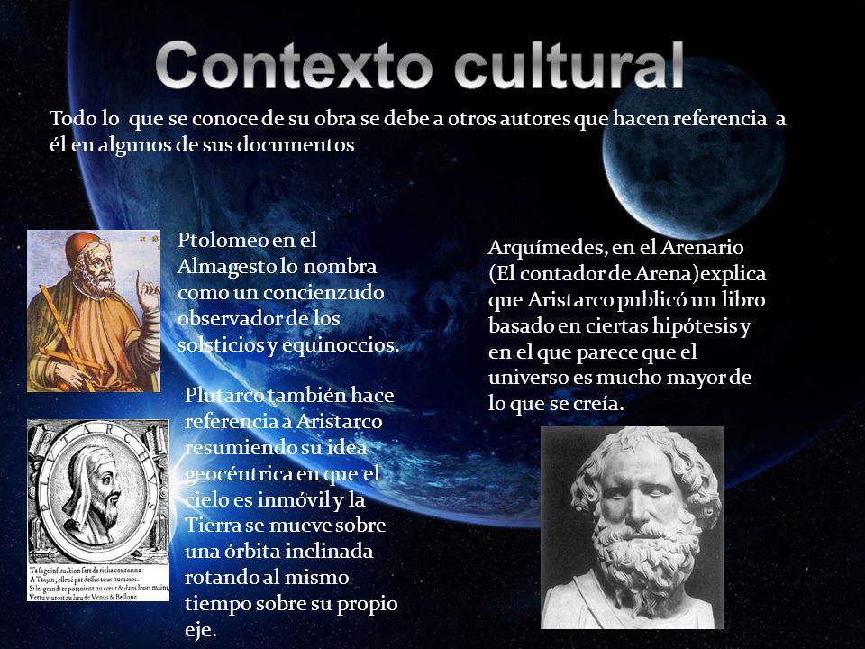 Contexto cultural Todo lo que se conoce de su obra se debe a otros autores que hacen referencia a él en algunos de sus documentos.