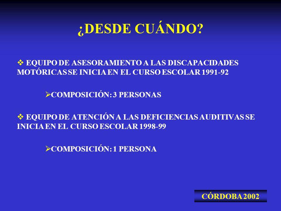 ¿DESDE CUÁNDO EQUIPO DE ASESORAMIENTO A LAS DISCAPACIDADES MOTÓRICAS SE INICIA EN EL CURSO ESCOLAR 1991-92.