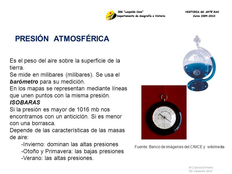 PRESIÓN ATMOSFÉRICA Es el peso del aire sobre la superficie de la tierra. Se mide en milibares (milibares). Se usa el barómetro para su medición.