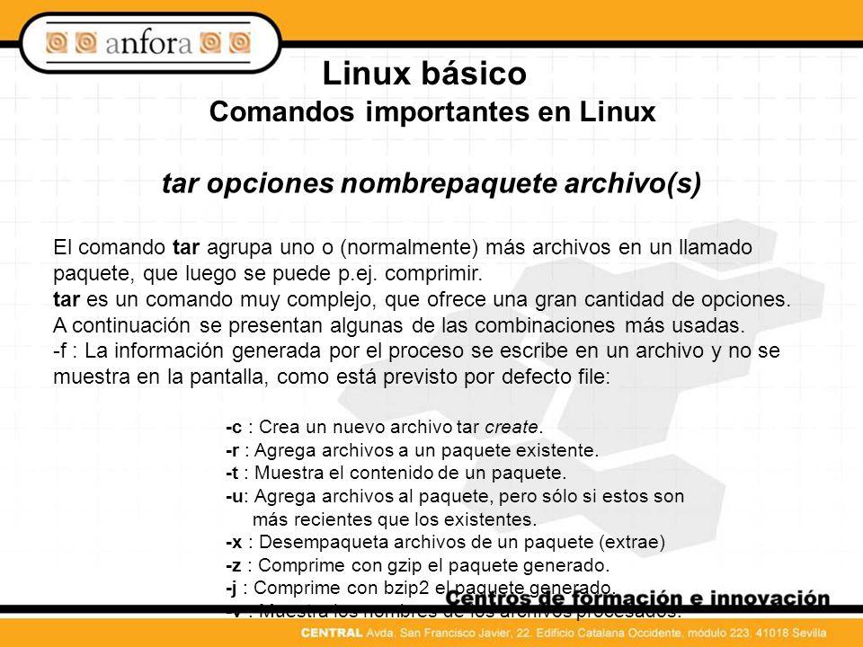 Comandos importantes en Linux tar opciones nombrepaquete archivo(s)