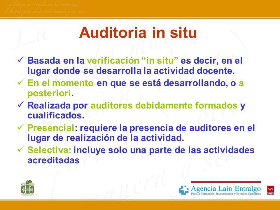Auditoria in situ Basada en la verificación in situ es decir, en el lugar donde se desarrolla la actividad docente.