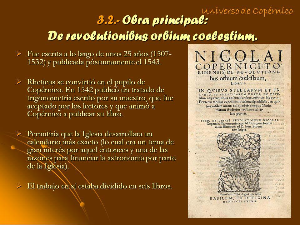 3.2.- Obra principal: De revolutionibus orbium coelestium.