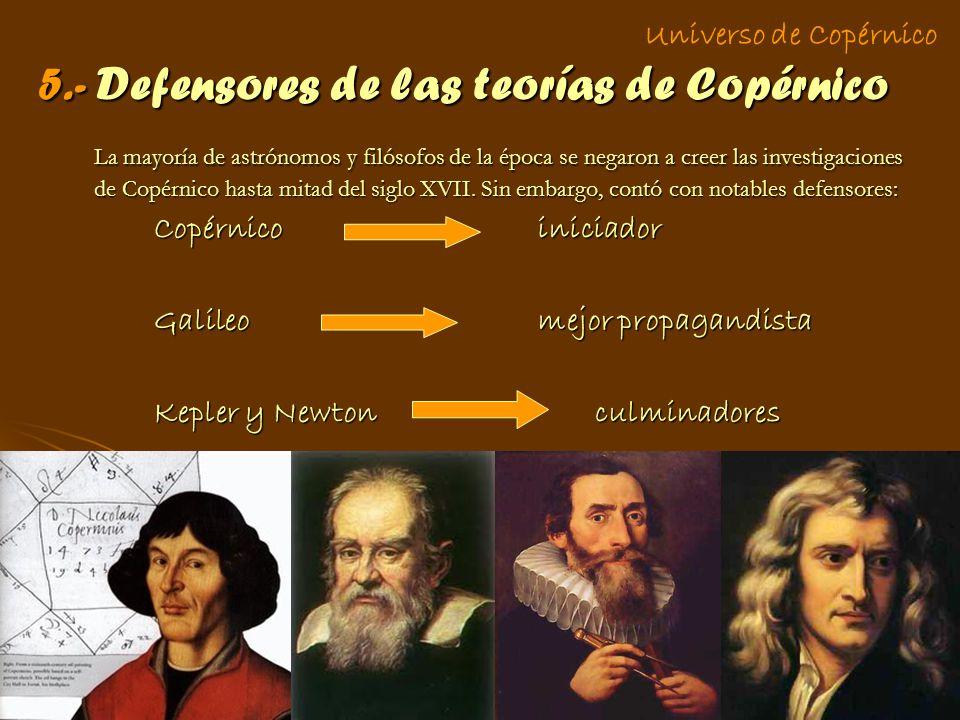 5.- Defensores de las teorías de Copérnico