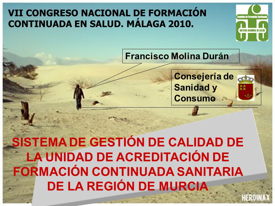 VII CONGRESO NACIONAL DE FORMACIÓN CONTINUADA EN SALUD. MÁLAGA 2010.