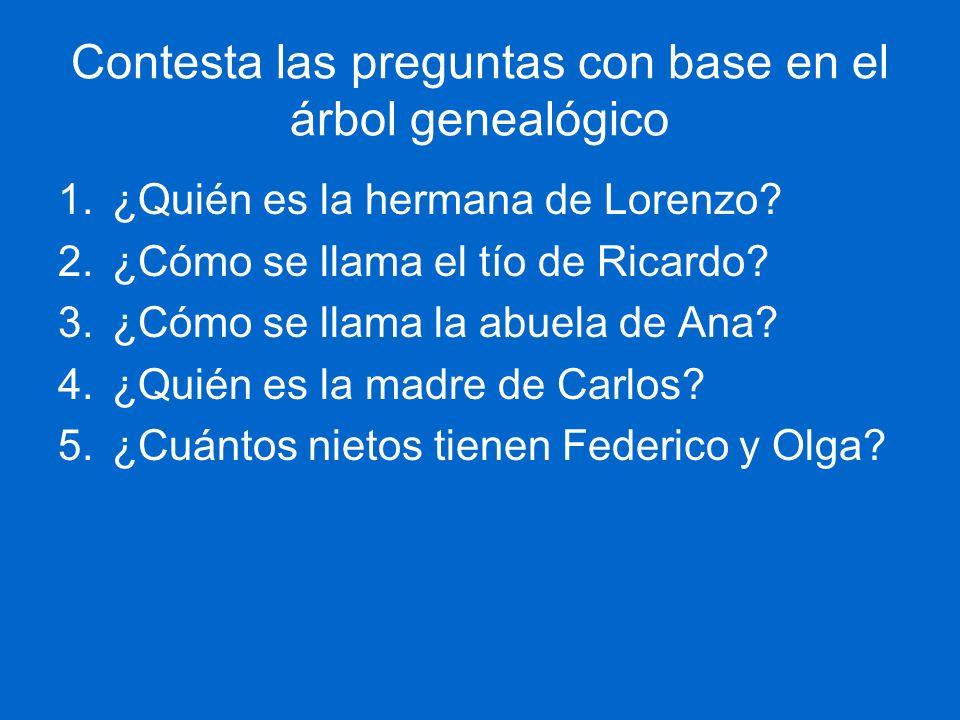 Contesta las preguntas con base en el árbol genealógico