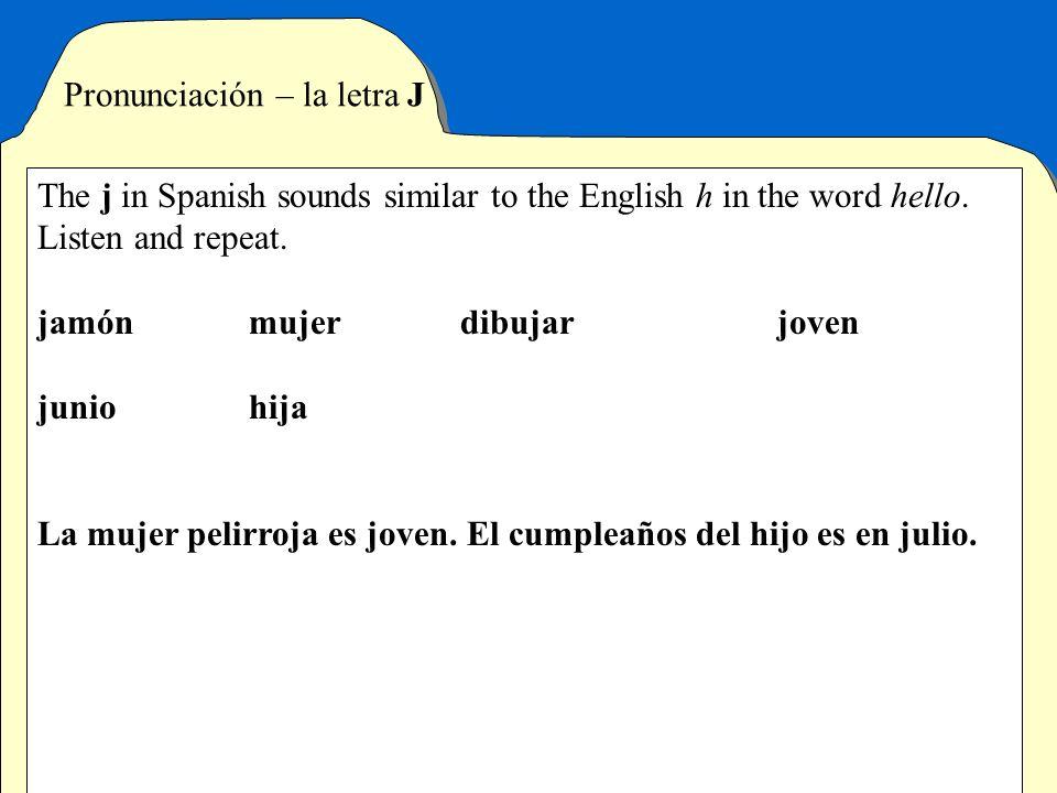 Pronunciación – la letra J