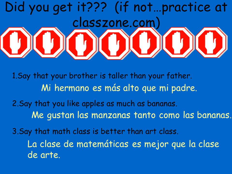 Did you get it (if not…practice at classzone.com)