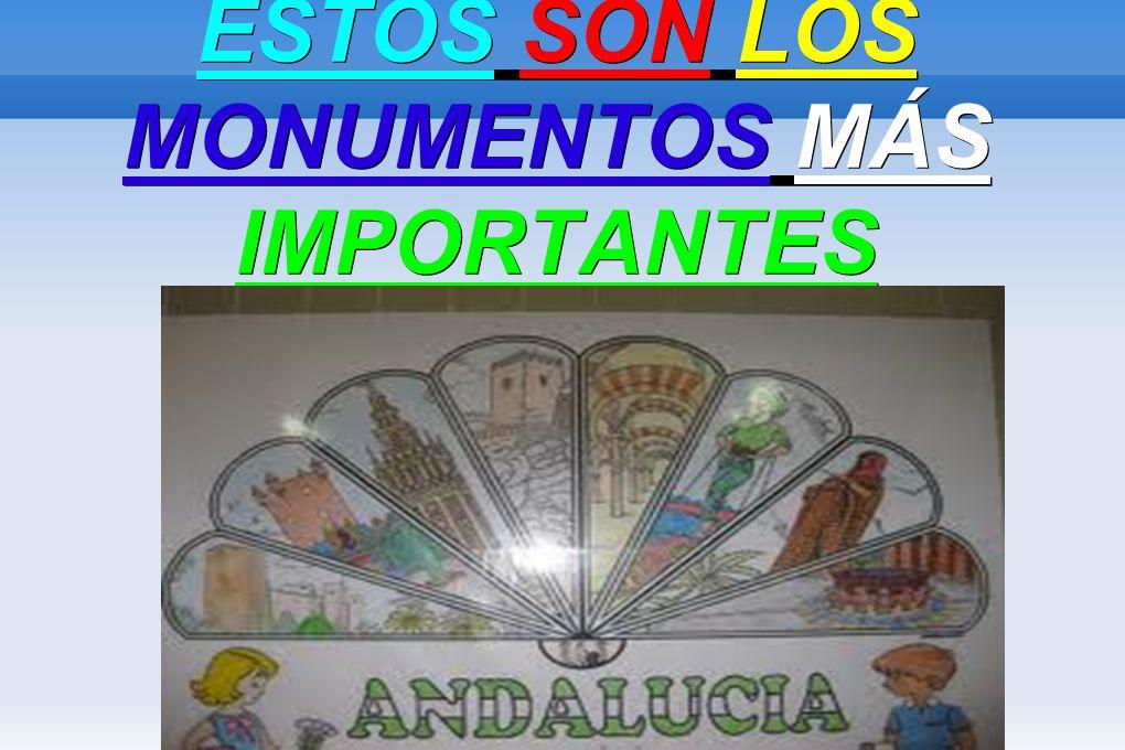 ESTOS SON LOS MONUMENTOS MÁS IMPORTANTES