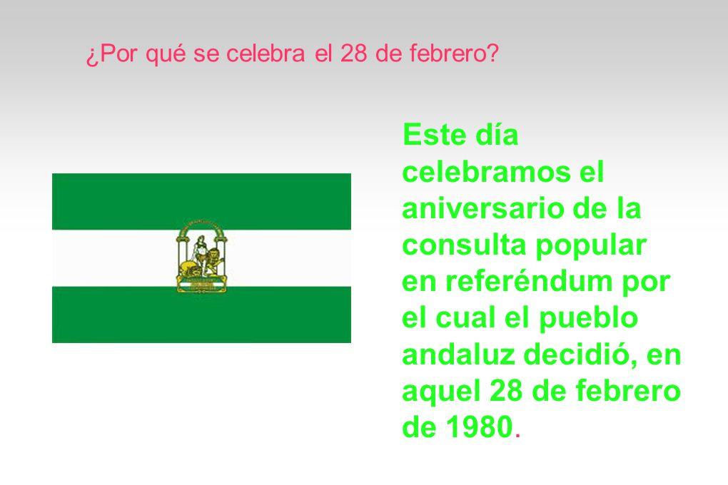 ¿Porque se celebra el 28 de febrero el día de Andalucía