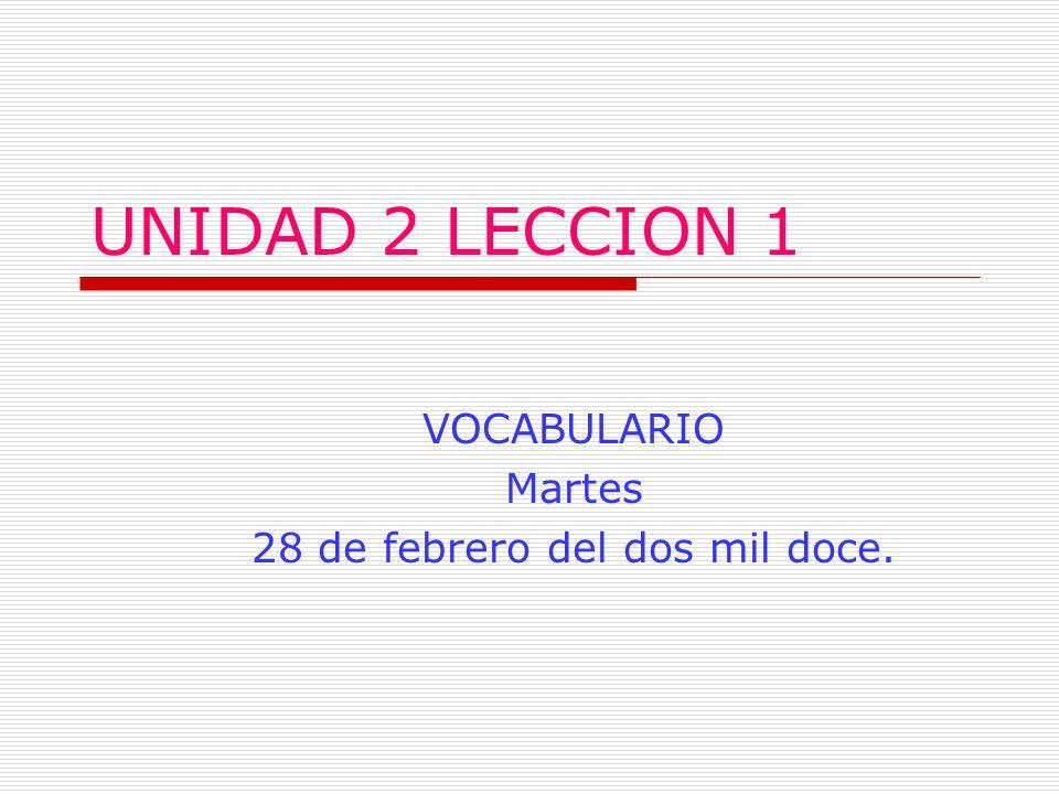 VOCABULARIO Martes 28 de febrero del dos mil doce.