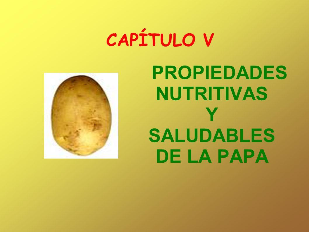 PROPIEDADES NUTRITIVAS Y SALUDABLES DE LA PAPA