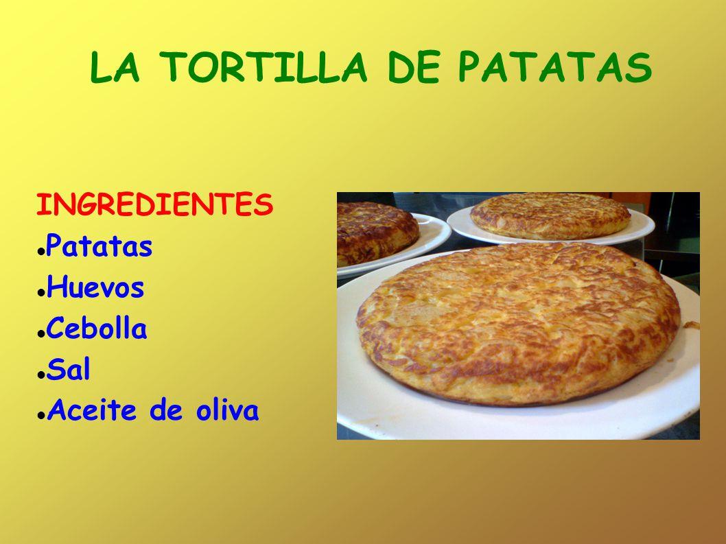 INGREDIENTES Patatas Huevos Cebolla Sal Aceite de oliva