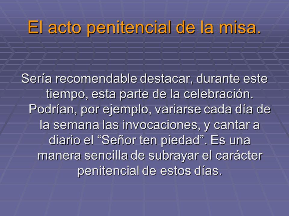 El acto penitencial de la misa.