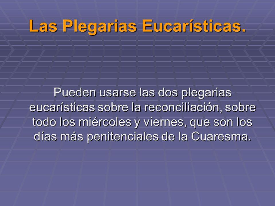 Las Plegarias Eucarísticas.