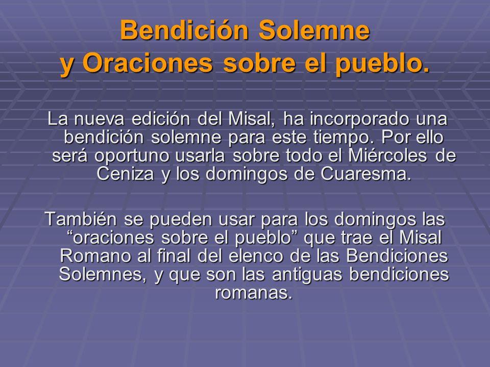 Bendición Solemne y Oraciones sobre el pueblo.