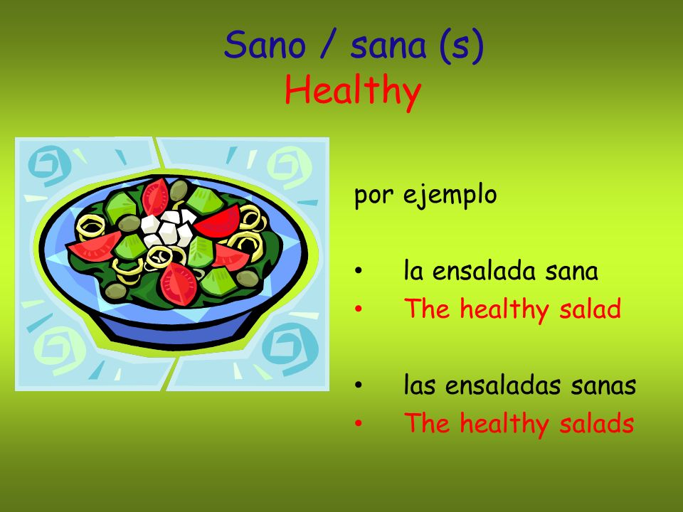 Sano / sana (s) Healthy por ejemplo la ensalada sana The healthy salad