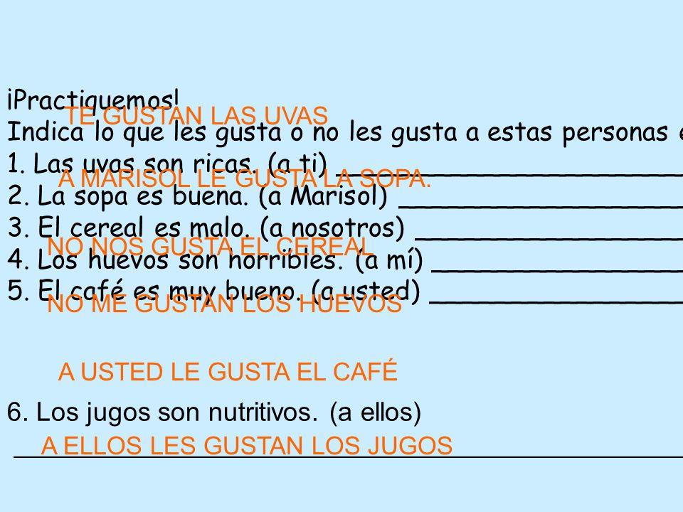 6. Los jugos son nutritivos. (a ellos)