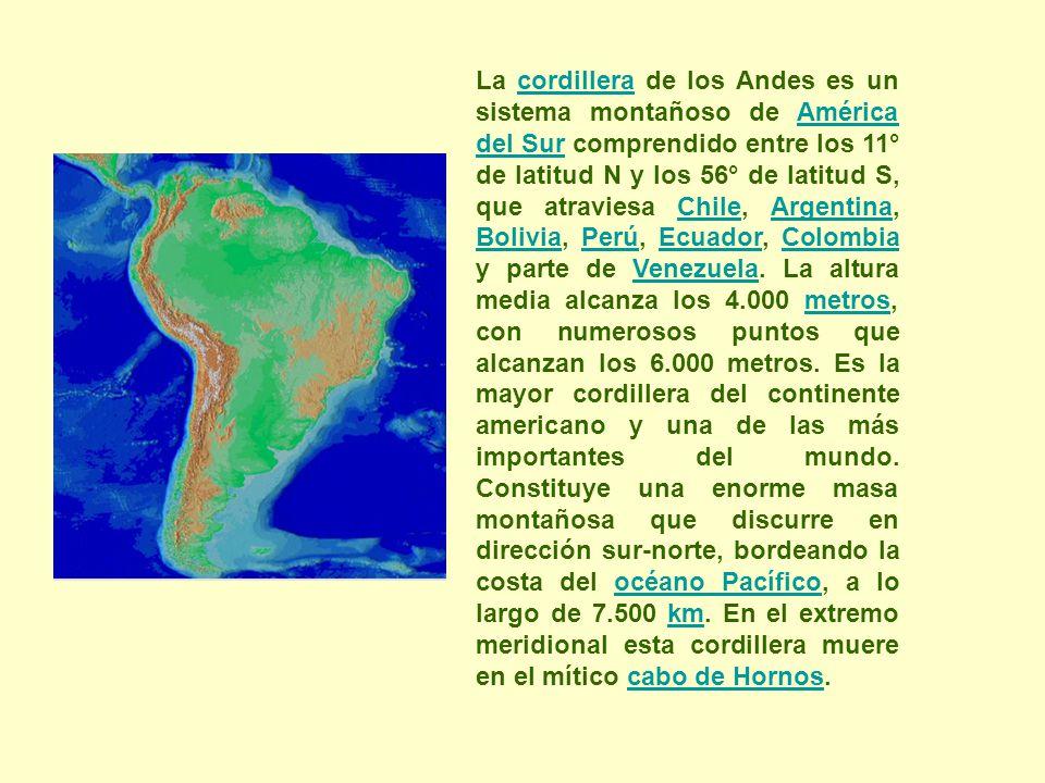 La cordillera de los Andes es un sistema montañoso de América del Sur comprendido entre los 11° de latitud N y los 56° de latitud S, que atraviesa Chile, Argentina, Bolivia, Perú, Ecuador, Colombia y parte de Venezuela.