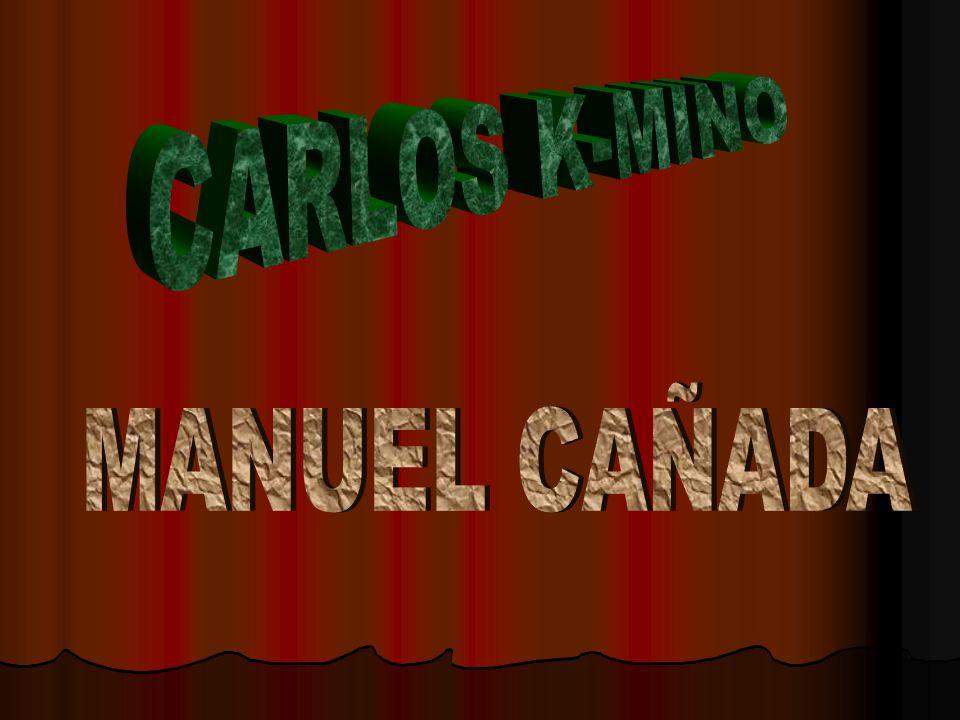 CARLOS K-MINO MANUEL CAÑADA